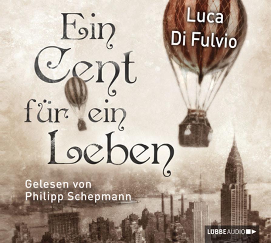 Luca Di Fulvio - Ein Cent für ein Leben