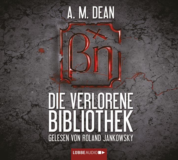 A. M. Dean - Die verlorene Bibliothek