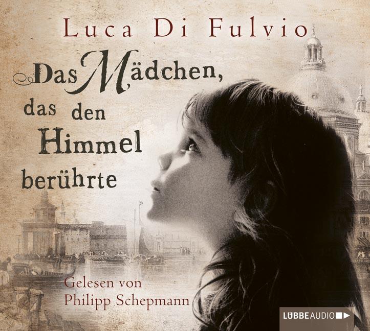 Luca Di Fulvio - Das Mädchen, das den Himmel berührte