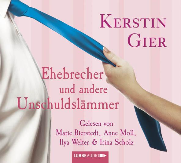 Kerstin Gier - Ehebrecher und andere Unschuldslämmer