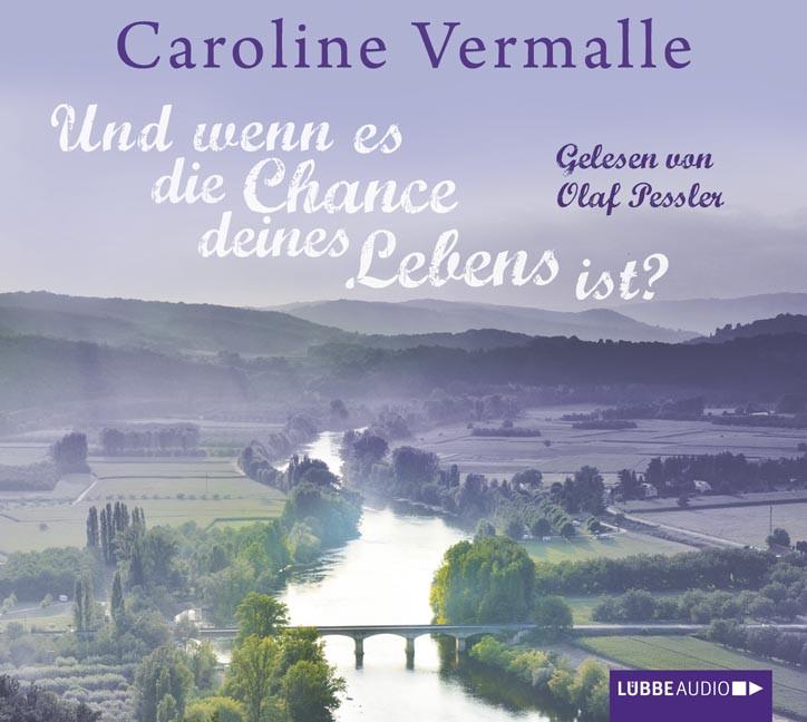 Caroline Vermalle - Und wenn es die Chance deines Lebens ist?