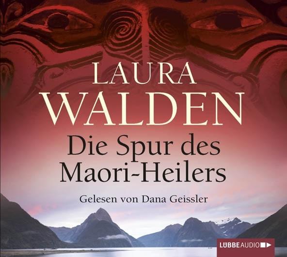 Laura Walden - Die Spur des Maori-Heilers