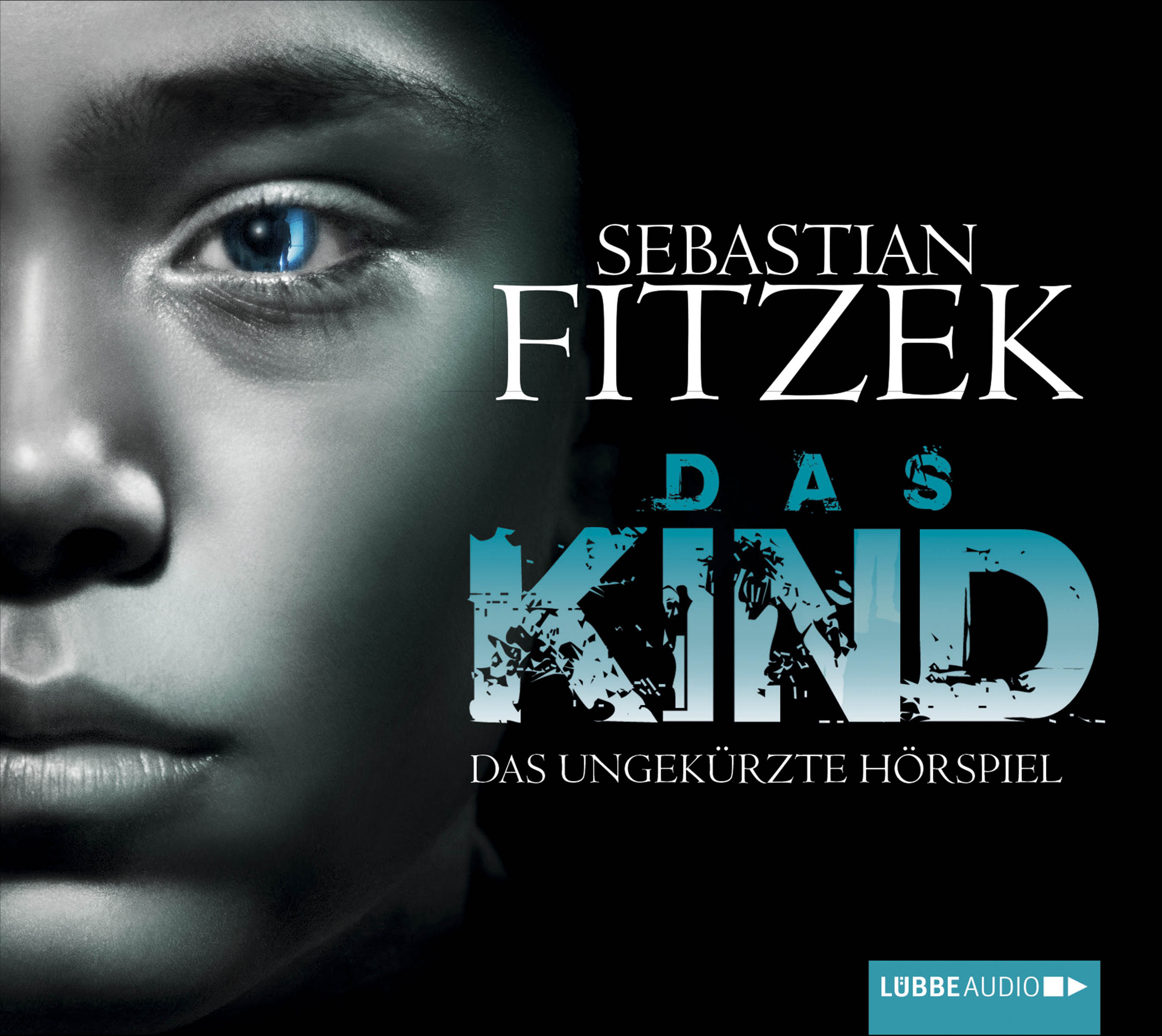 Sebastian Fitzek - Das Kind (Das ungekürzte Hörspiel)