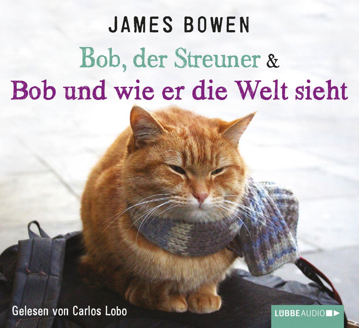 James Bowen - Bob, der Streuner & Bob und wie er die Welt sieht