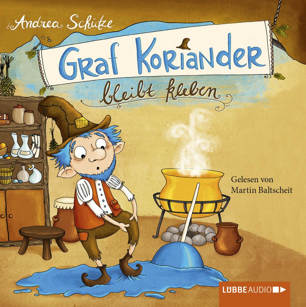 Andrea Schütze - Graf Koriander bleibt kleben - 1. Teil