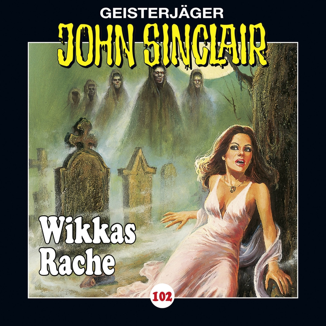 John Sinclair Folge 102 Wikkas Rache