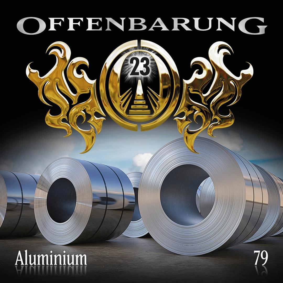 Offenbarung 23 - Folge 79: Aluminium