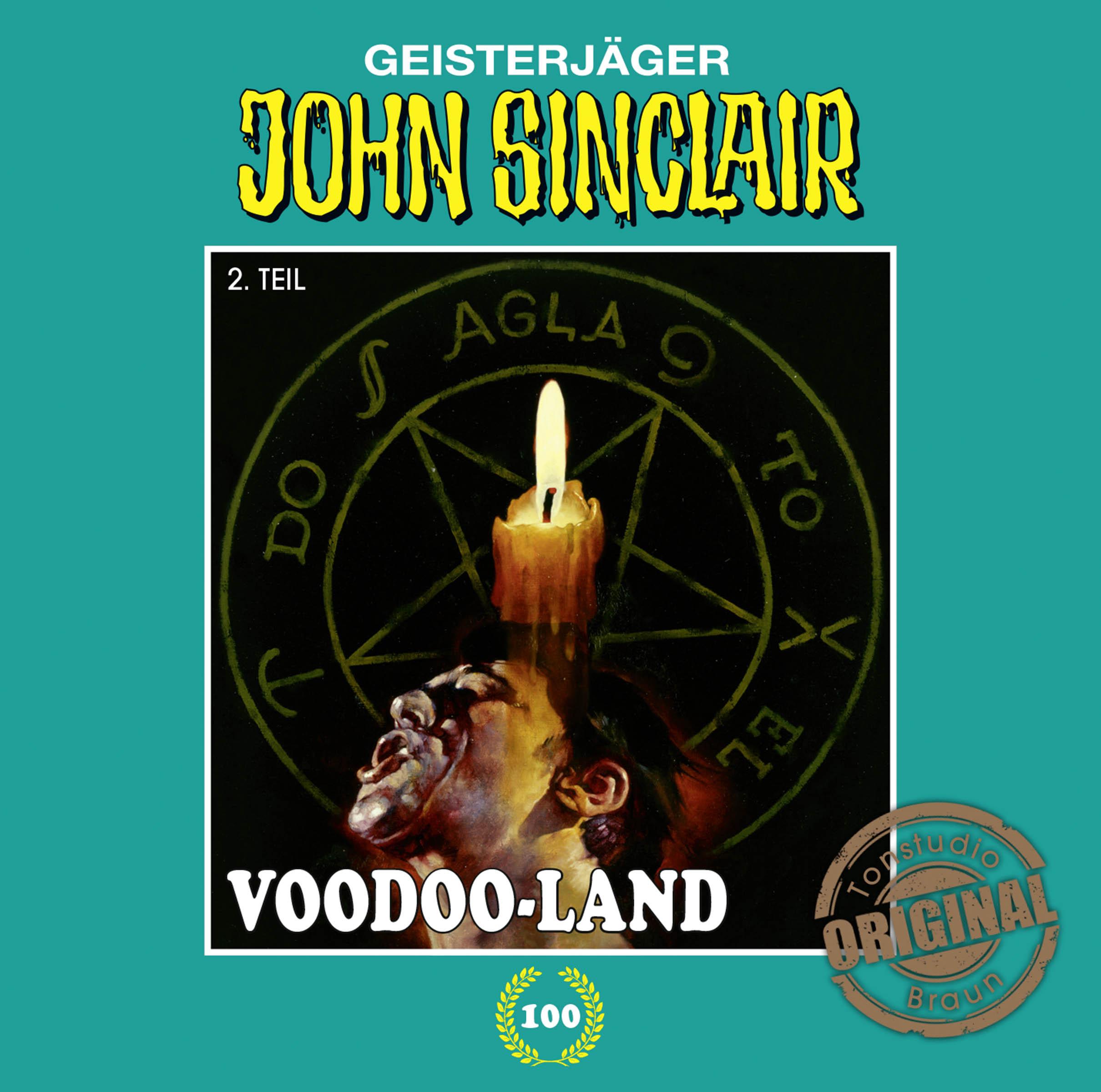 John Sinclair Tonstudio Braun - Folge 100: Voodoo-Land (Teil 2 von 2) + Bonus-CD