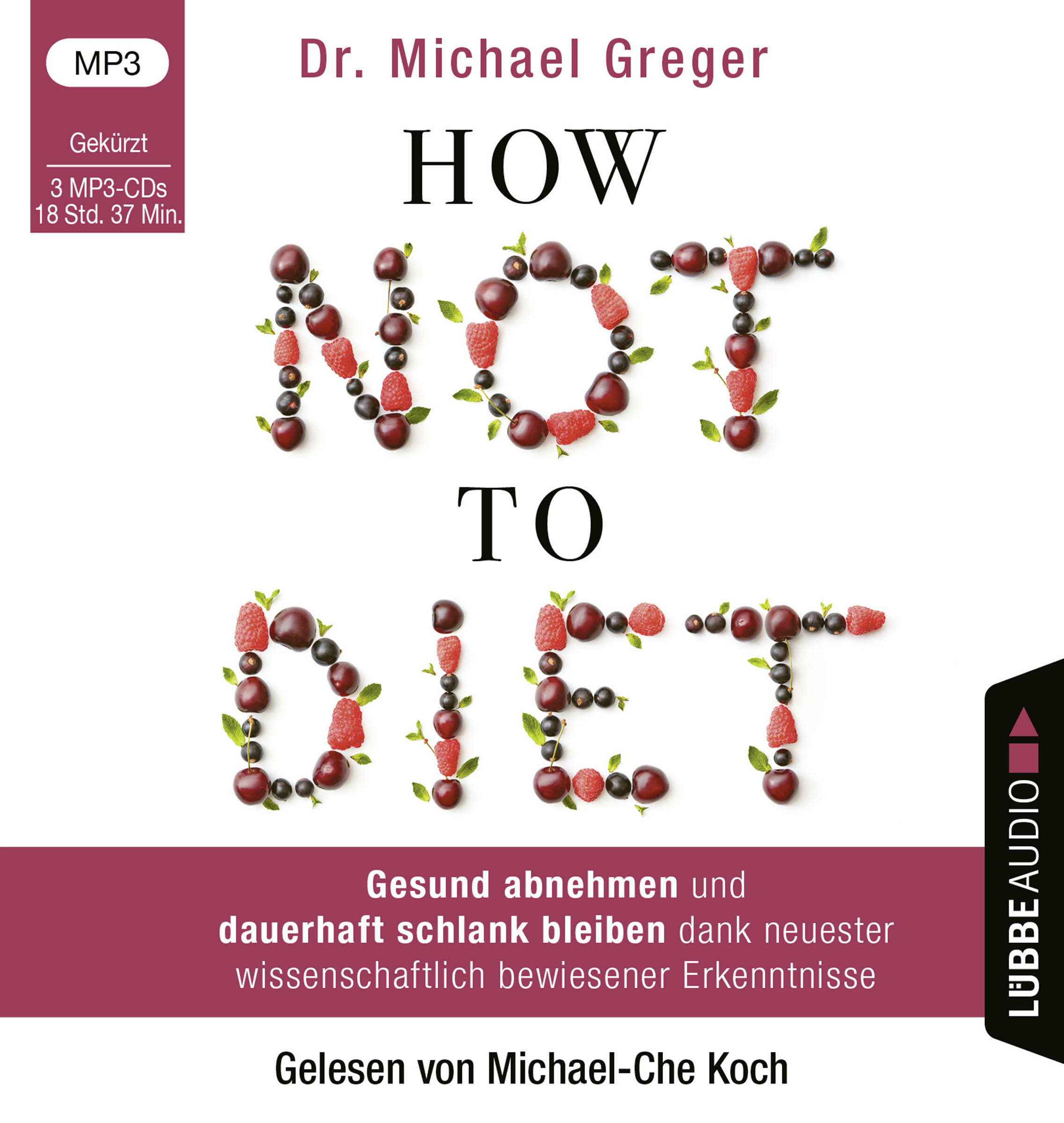 Dr. Michael Greger - How Not to Diet