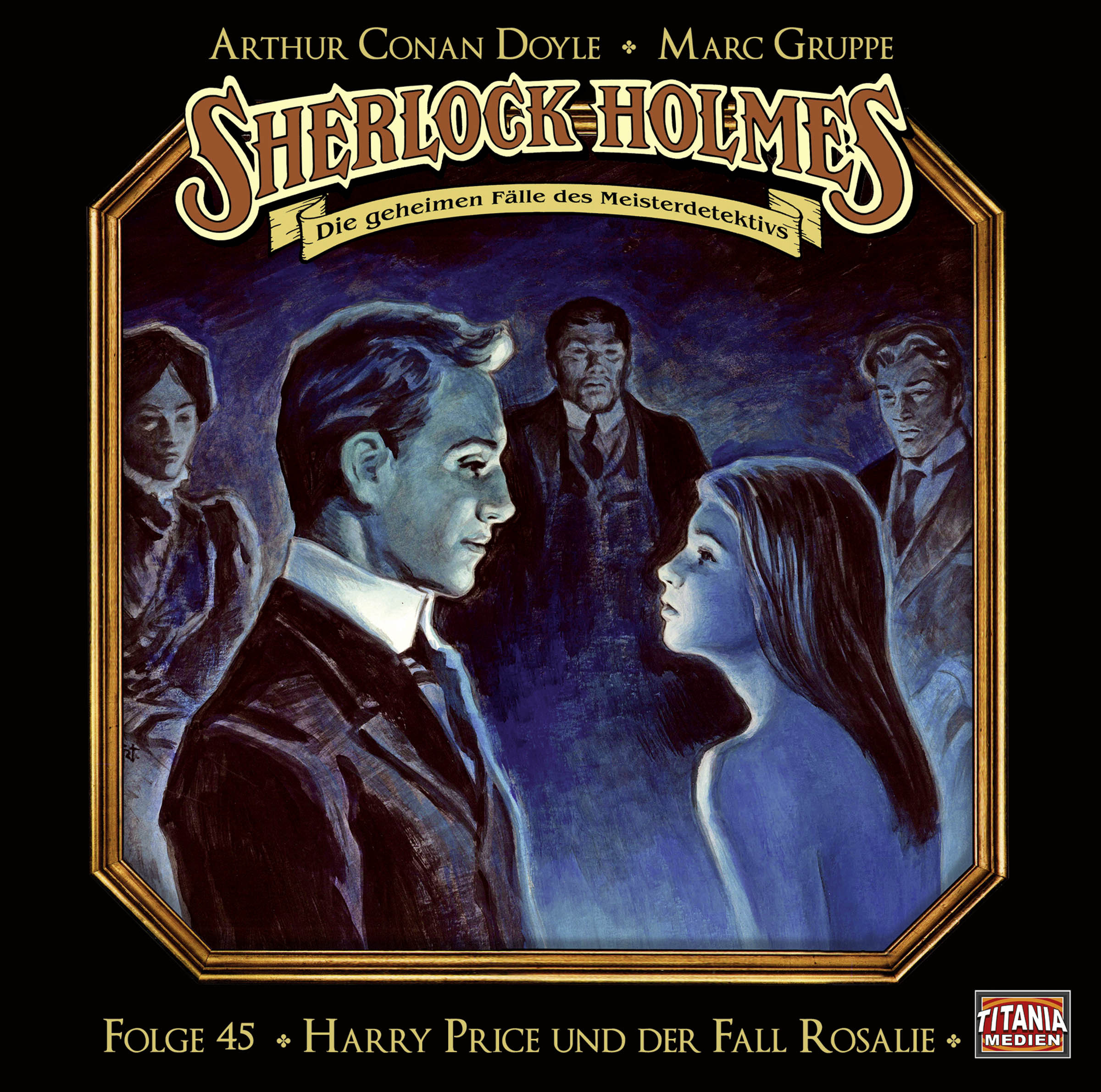 Sherlock Holmes (Titania) - Folge 45:Harry Price und der Fall Rosalie