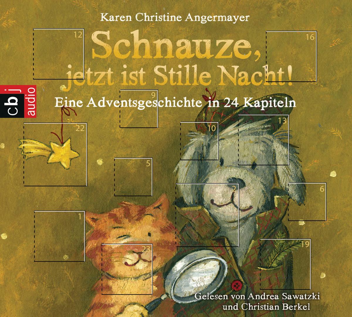 Karen Christine Angermayer - Schnauze, jetzt ist Stille Nacht! Eine Adventsgeschichte in 24 Kapiteln