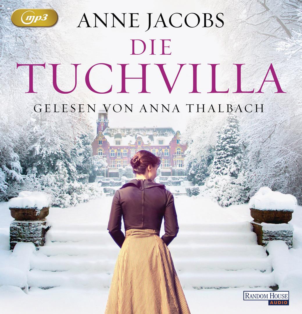 Anne Jacobs - Die Tuchvilla: Die Tuchvilla-Saga (1)