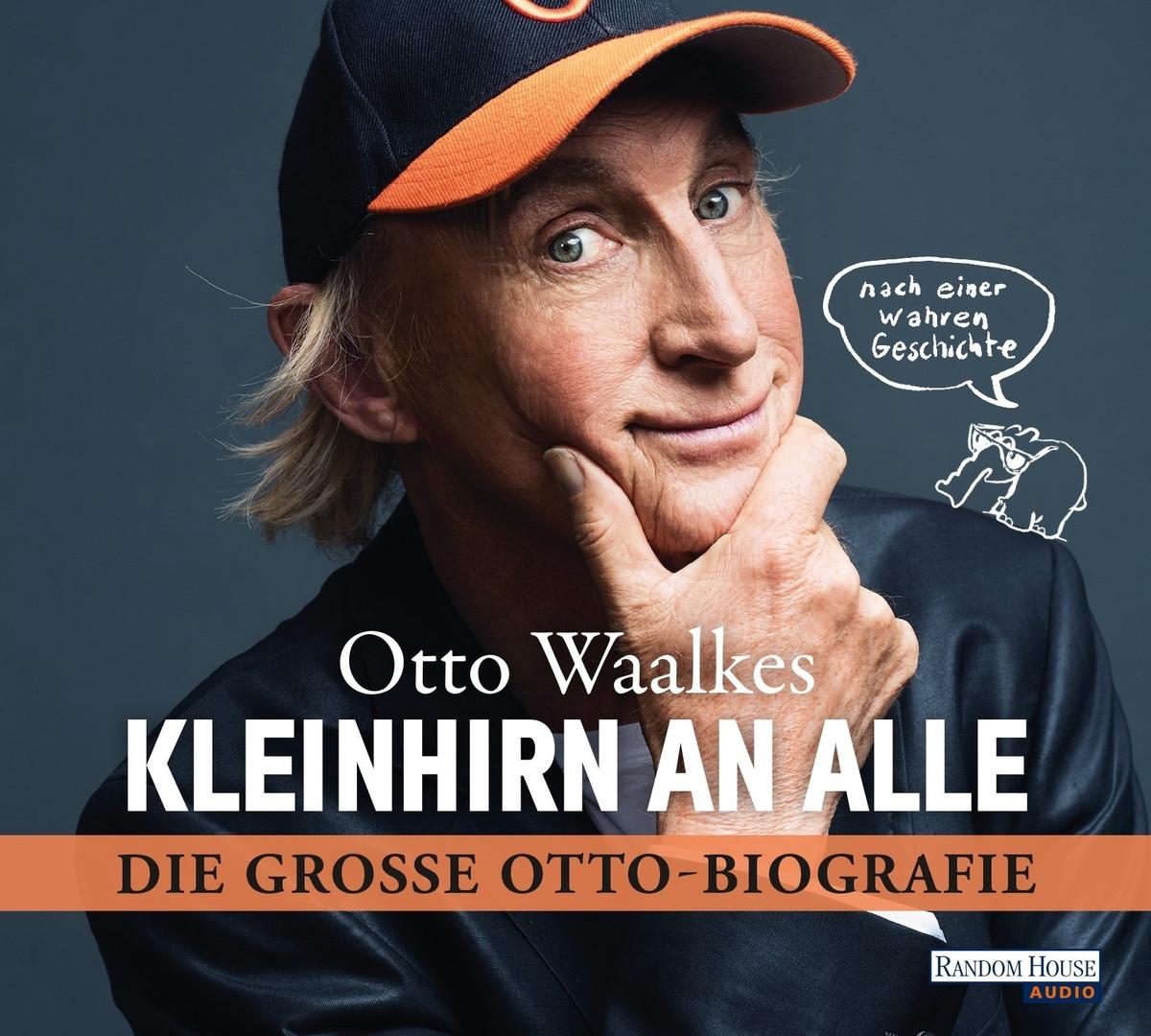 Otto Waalkes - Kleinhirn an alle: Die große Ottobiografie