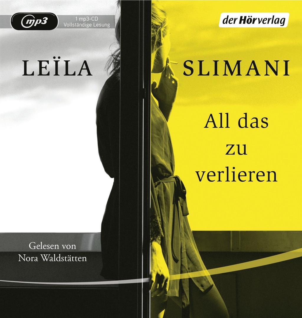 Leïla Slimani - All das zu verlieren