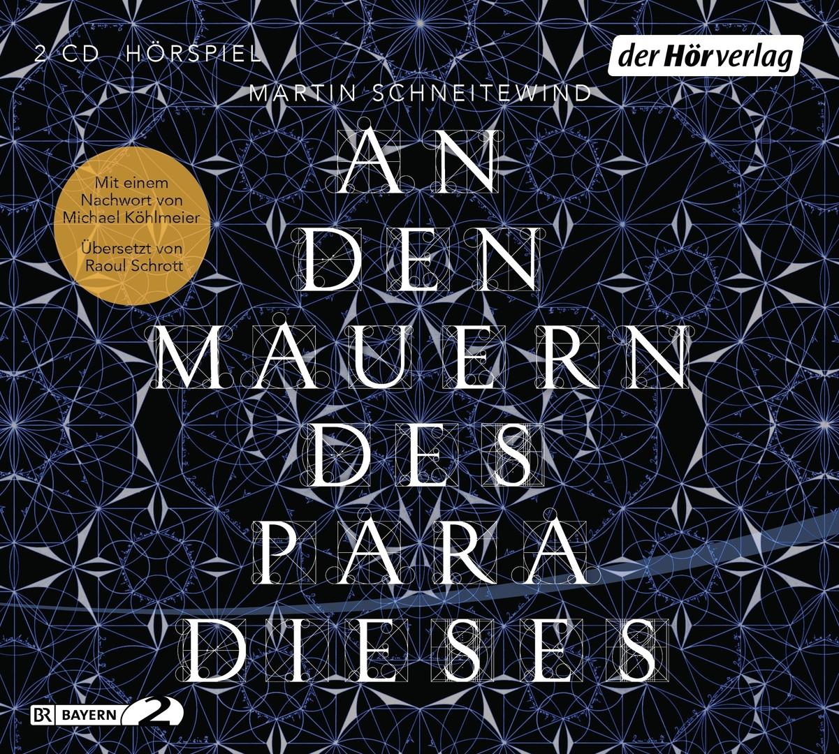 Martin Schneitewind - An den Mauern des Paradieses (BR2 Hörspiel)