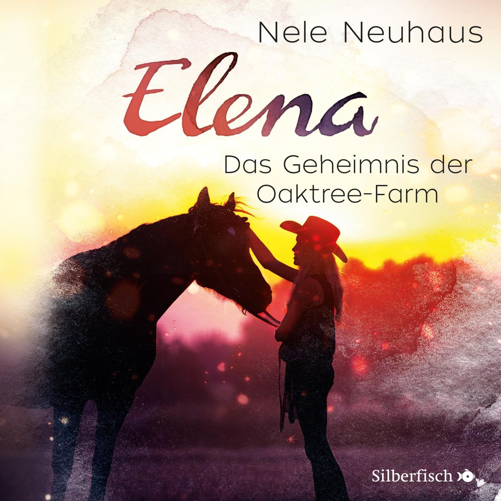Nele Neuhaus - Elena - Ein Leben für Pferde - Band 4: Das Geheimnis der Oaktree-Farm