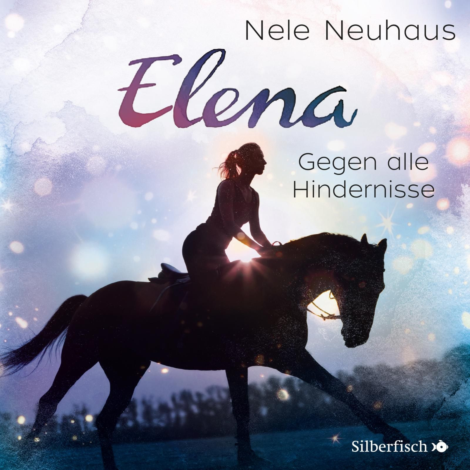 Nele Neuhaus - Elena - Ein Leben für Pferde - Band 1: Gegen alle Hindernisse