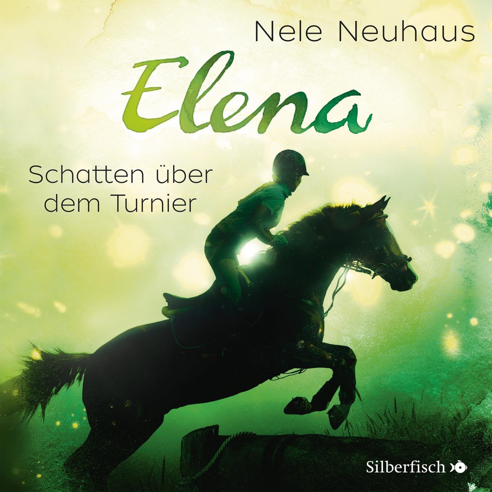 Nele Neuhaus - Elena - Ein Leben für Pferde - Band 3: Schatten über dem Turnier