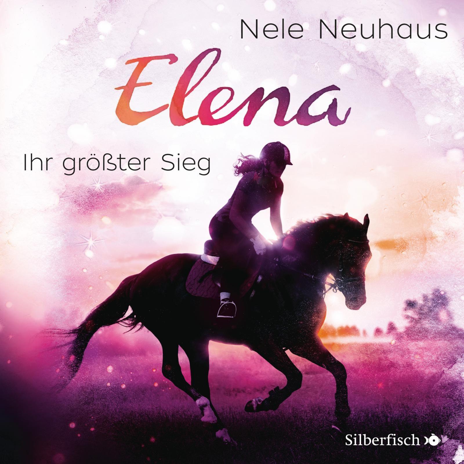 Nele Neuhaus - Elena - Ein Leben für Pferde - Band 5: Ihr größter Sieg
