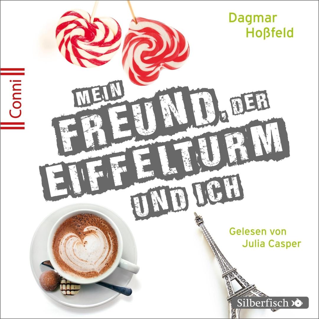 Dagmar Hoßfeld - Mein Freund, der Eiffelturm und ich (Conni 15, Band 4)
