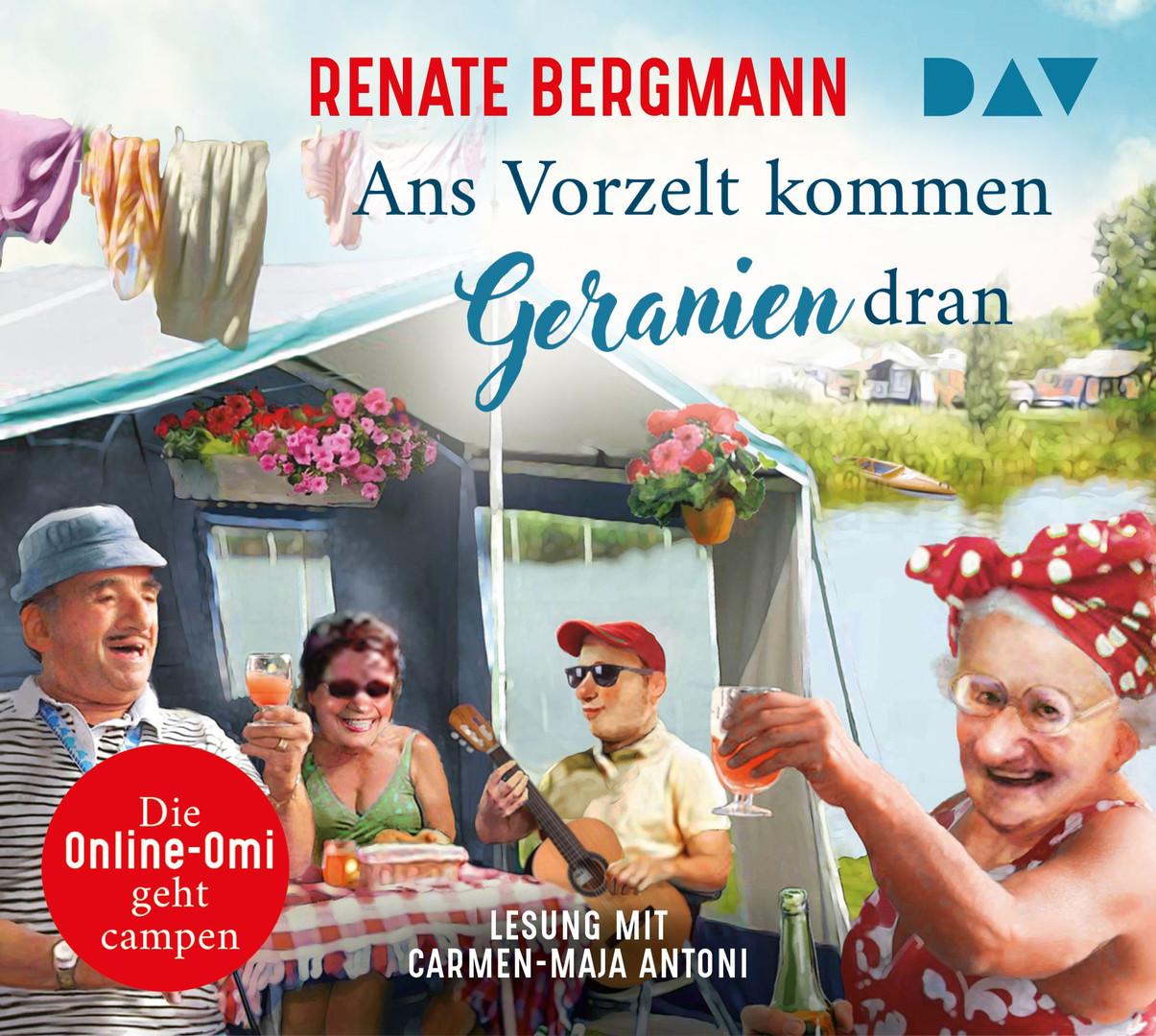 Renate Bergmann - Ans Vorzelt kommen Geranien dran. Die Online-Omi geht campen