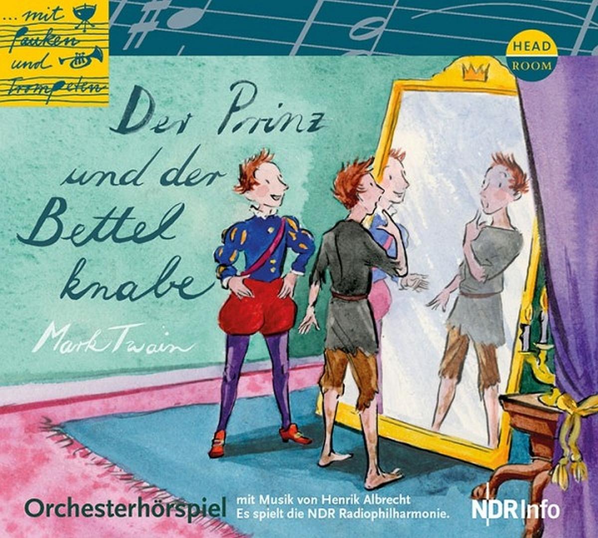 Mit Pauken und Trompeten: Der Prinz und der Bettelknabe - Orchesterhörspiel