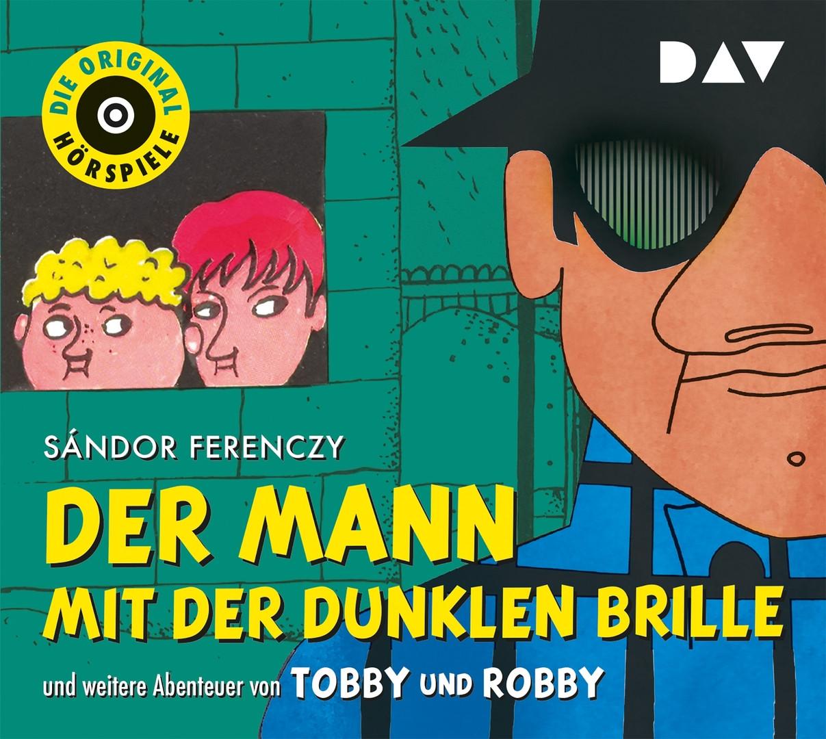 Der Mann mit der dunklen Brille und weitere Abenteuer von Tobby und Robby: Die Original-Hörspiele