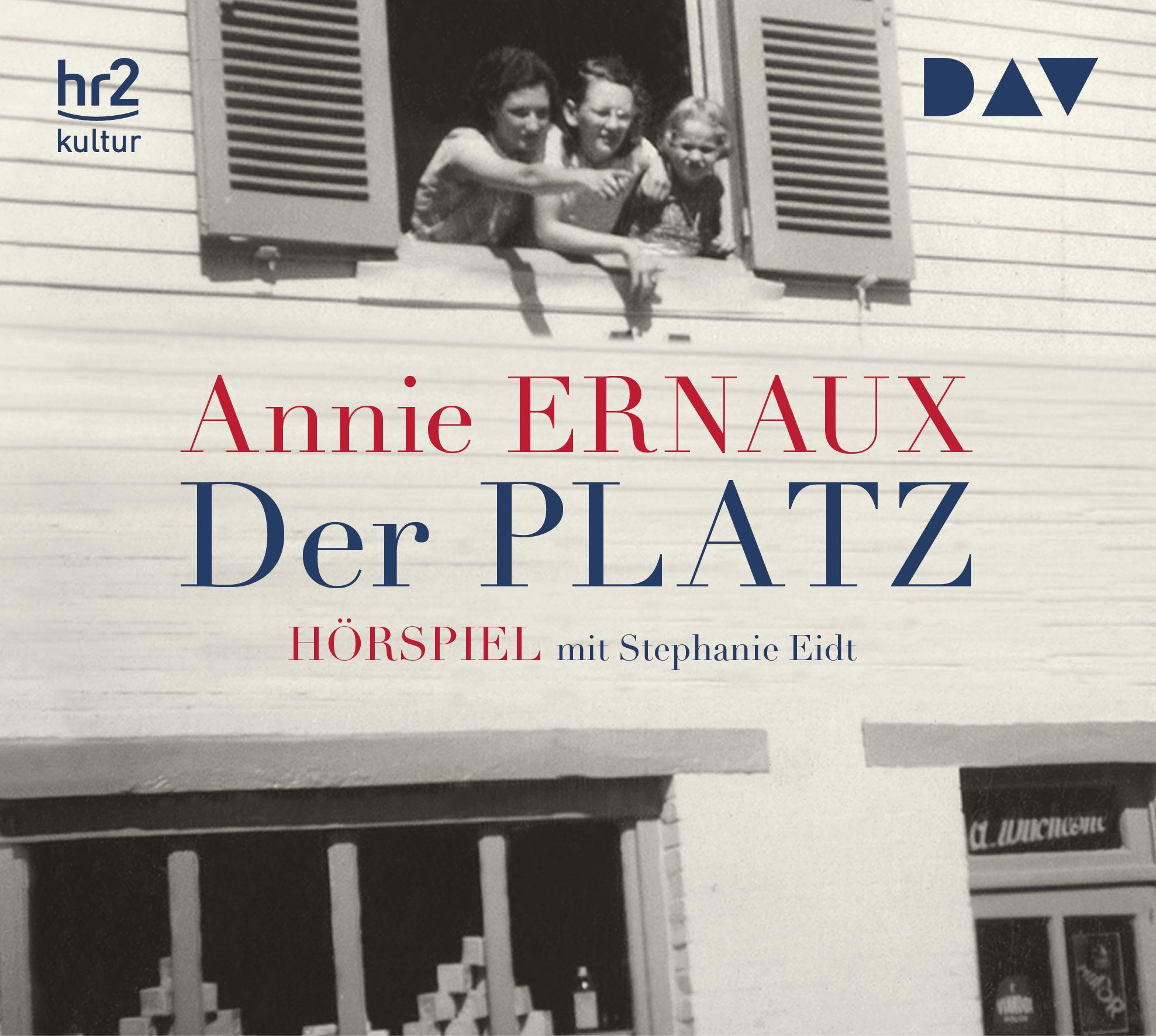 Annie Ernaux - Der Platz (Hörspiel)