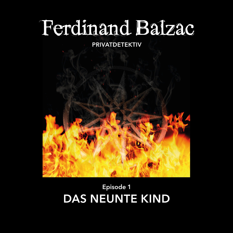Ferdinand Balzac - Episode 1: Das neunte Kind