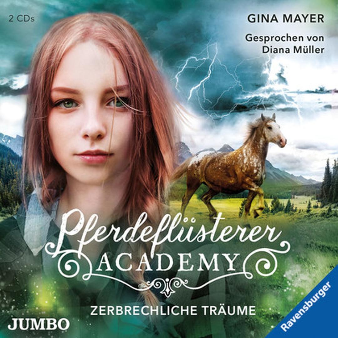 Gina Mayer - Pferdeflüsterer-Academy. Zerbrechliche Träume