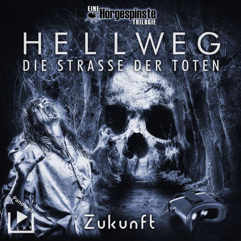Hörgespinste Trilogie: Hellweg: Die Strasse der Toten – Teil 3 - Zukunft