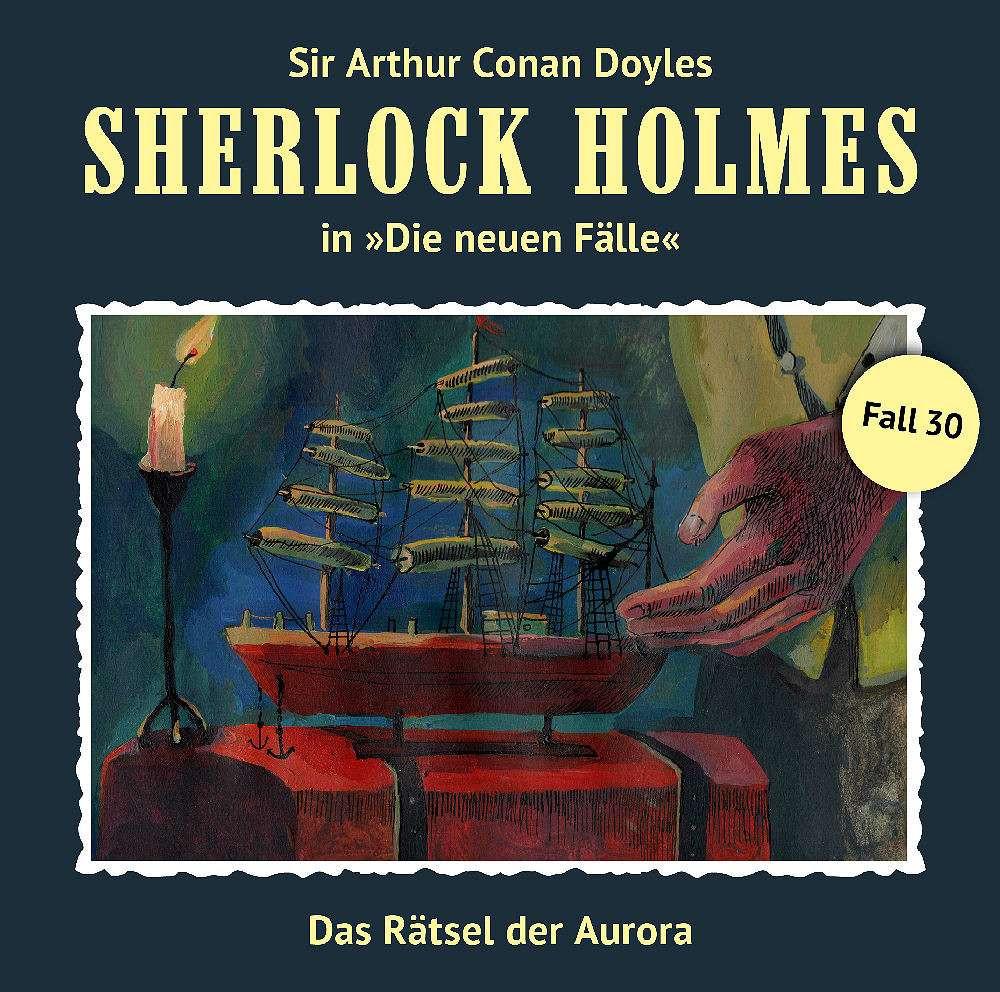 Sherlock Holmes-Neue Fälle 30: Das Rätsel der Aurora