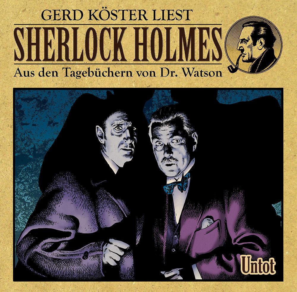 Sherlock Holmes - Aus den Tagebüchern von Dr. Watson: Untot