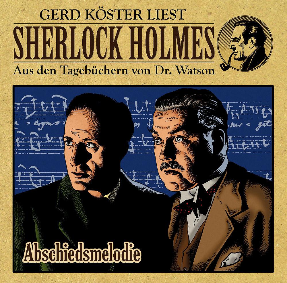 Sherlock Holmes - Aus den Tagebüchern von Dr. Watson: Abschiedsmelodie