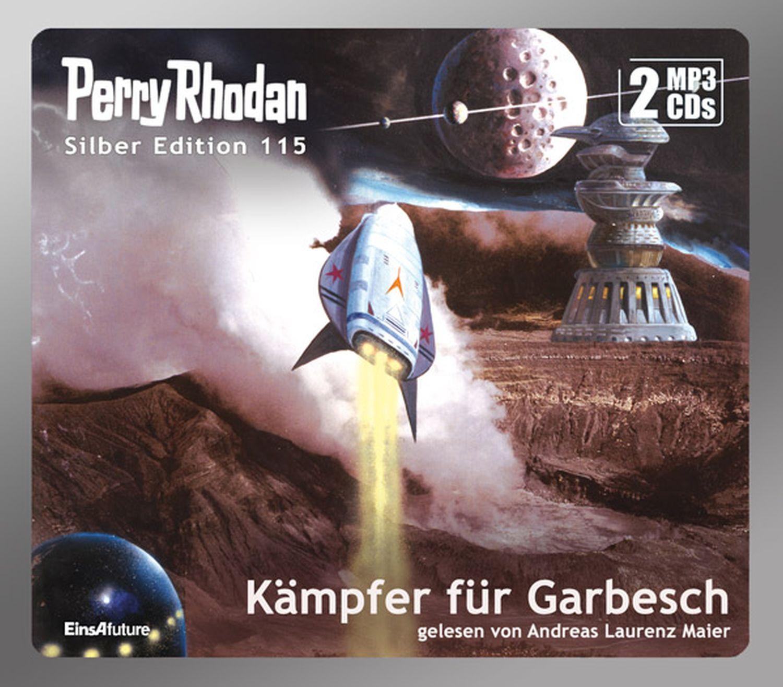 Perry Rhodan Silber Edition 115 Kämpfer für Garbesch (2 mp3-CDs)