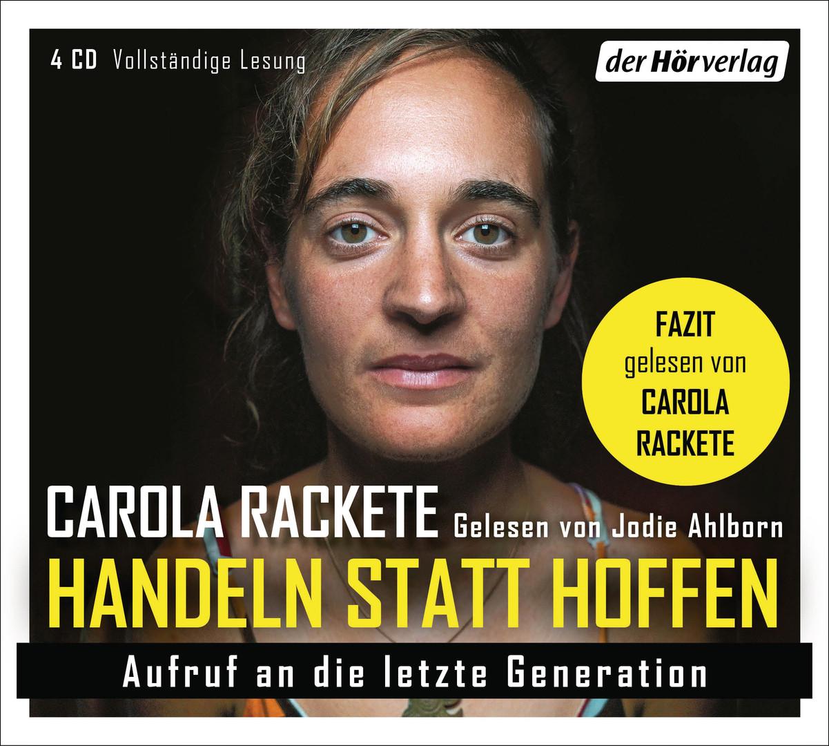 Carola Rackete - Handeln statt Hoffen: Aufruf an die letzte Generation