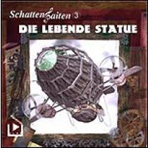 SchattenSaiten Folge 03 Die lebende Statue
