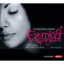 Claudia Gray - Evernight - Hüterin des Zwielichts
