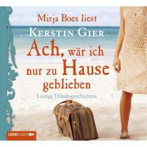 Kerstin Gier - Ach, wär´ ich nur zu Hause geblieben