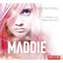 Katie Kacvinsky - Die Rebellion der Maddie Freeman