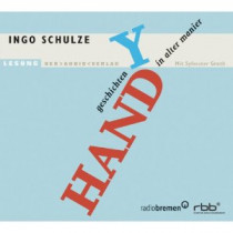 Ingo Schulze - Handygeschichten in alter Manier