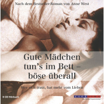 Anne West: Gute Mädchen tun´s im Bett - böse überall