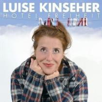 Luise Kinseher - Hotel Freiheit