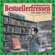 Wolfgang Nitschke: Bestsellerfressen - Solo gegen den Rest