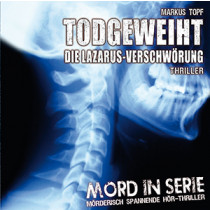 Mord in Serie 05 - Todgeweiht - Die Lazarus-Verschwörung