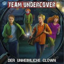 Team Undercover 06 Der unheimliche Clown