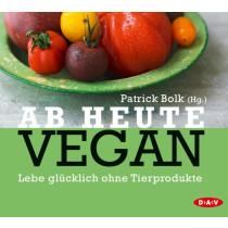 Patrick Bolk - Ab heute Vegan