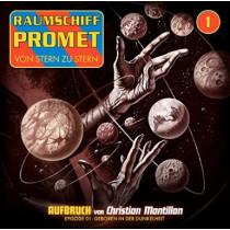 Raumschiff Promet 1 - Aufbruch. Episode 1: Geboren i.d. Dunkelheit