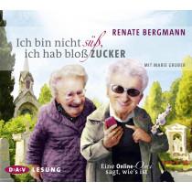 Renate Bergmann - Ich bin nicht süß, ich hab bloß Zucker