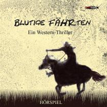 Blutige Fährten (Western-Thriller-Hörspiel)